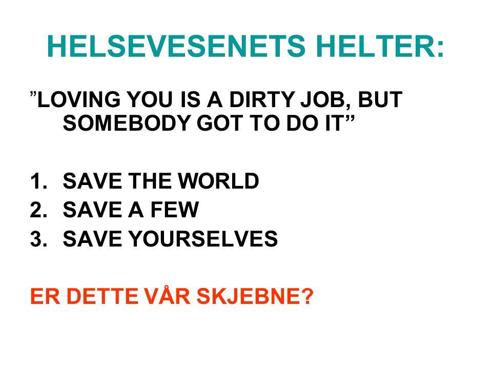 HELSEVESENETS HELTER: