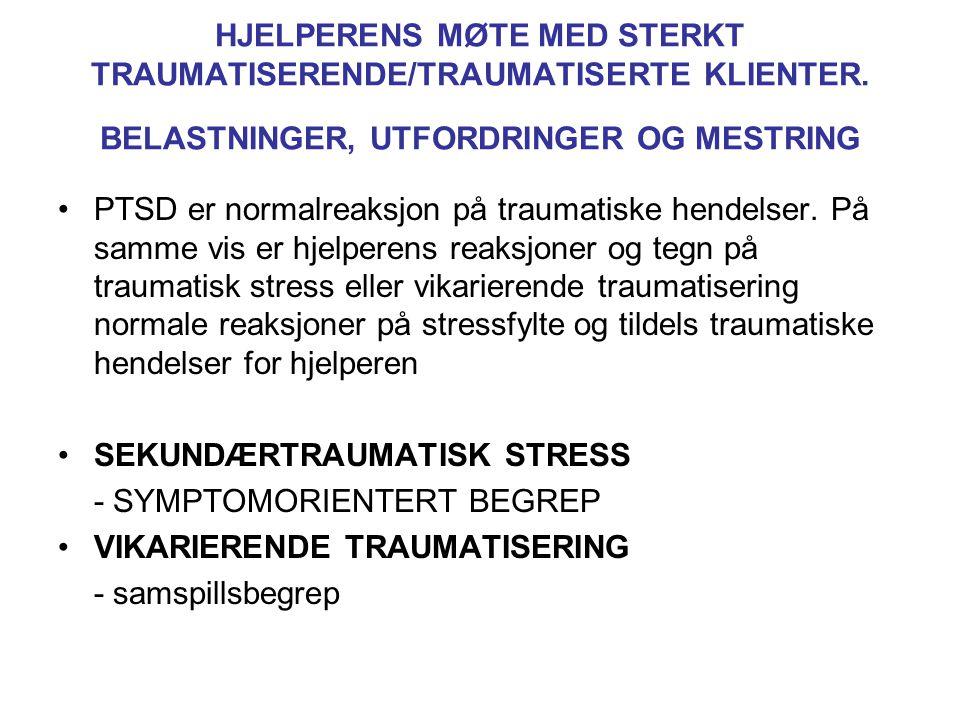 HJELPERENS MØTE MED STERKT TRAUMATISERENDE/TRAUMATISERTE KLIENTER