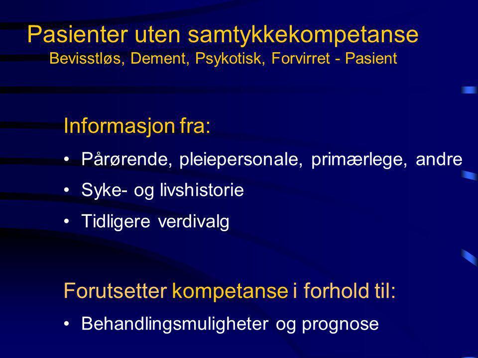 Pasienter uten samtykkekompetanse Bevisstløs, Dement, Psykotisk, Forvirret - Pasient