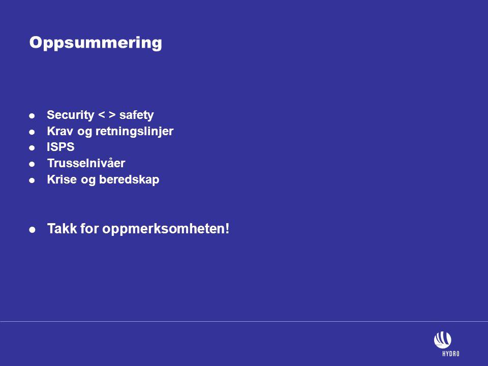 Oppsummering Takk for oppmerksomheten! Security < > safety
