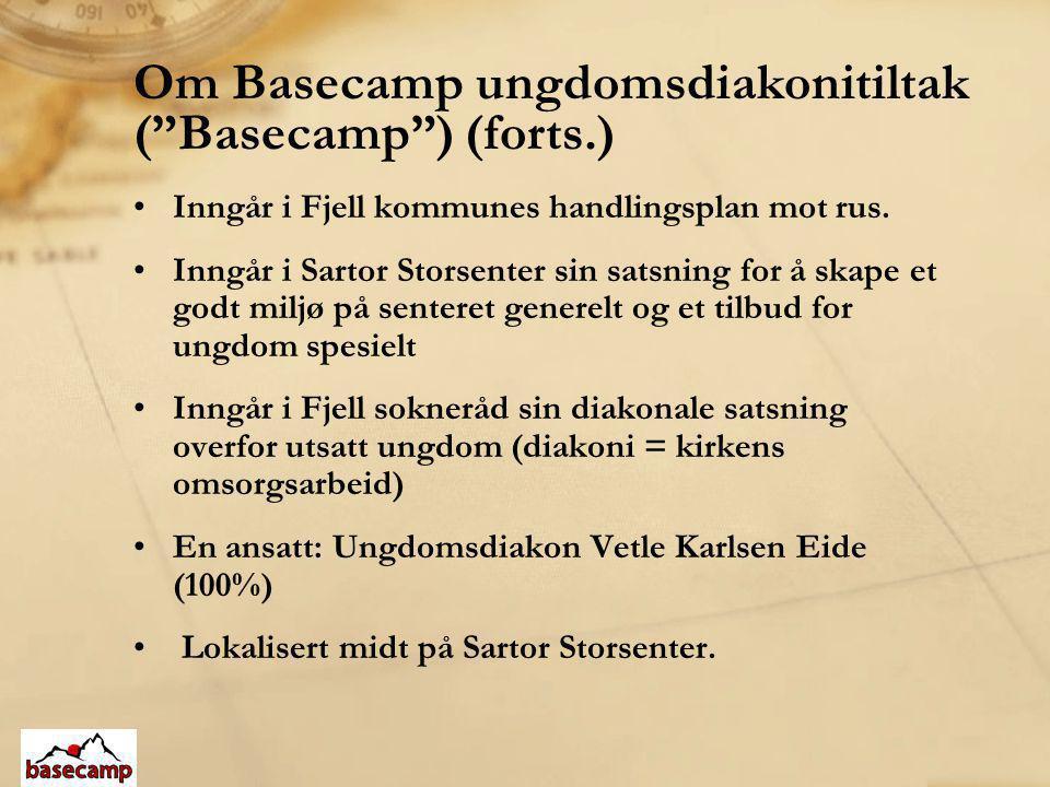 Om Basecamp ungdomsdiakonitiltak ( Basecamp ) (forts.)