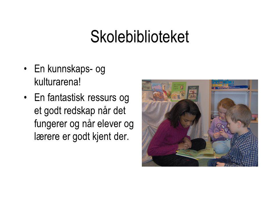 Skolebiblioteket En kunnskaps- og kulturarena!