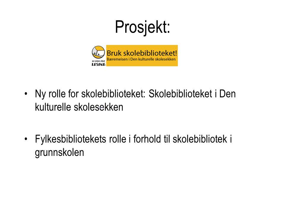 Prosjekt: Ny rolle for skolebiblioteket: Skolebiblioteket i Den kulturelle skolesekken.