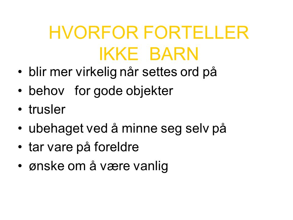 HVORFOR FORTELLER IKKE BARN