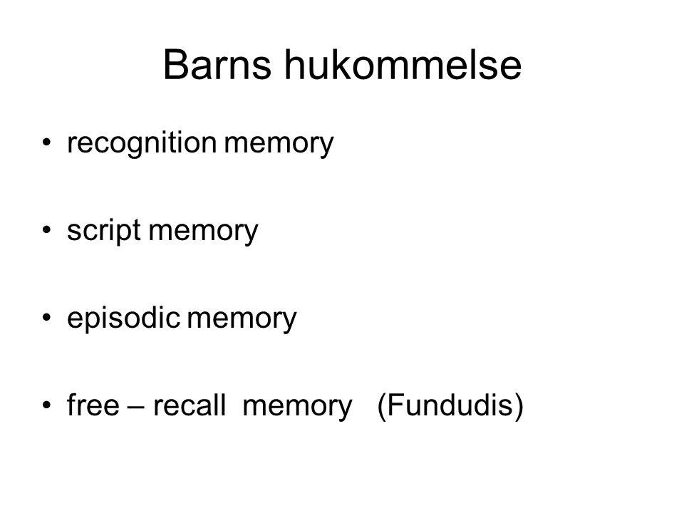 Barns hukommelse recognition memory script memory episodic memory