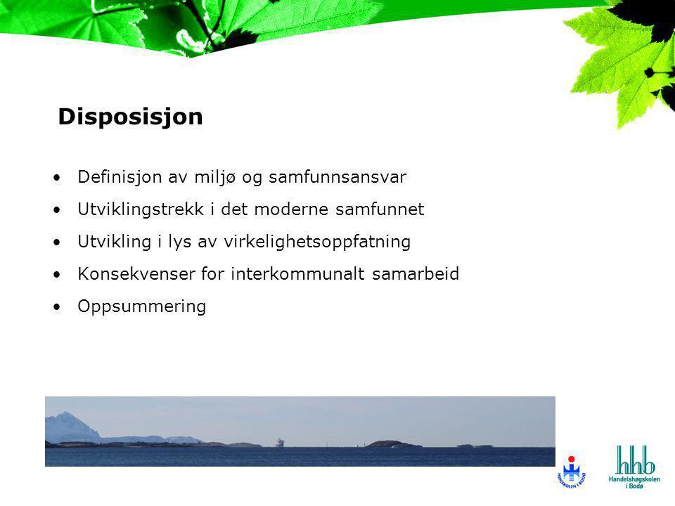Disposisjon Definisjon av miljø og samfunnsansvar
