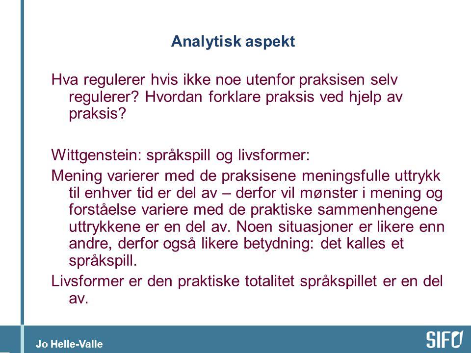 Analytisk aspekt Hva regulerer hvis ikke noe utenfor praksisen selv regulerer Hvordan forklare praksis ved hjelp av praksis