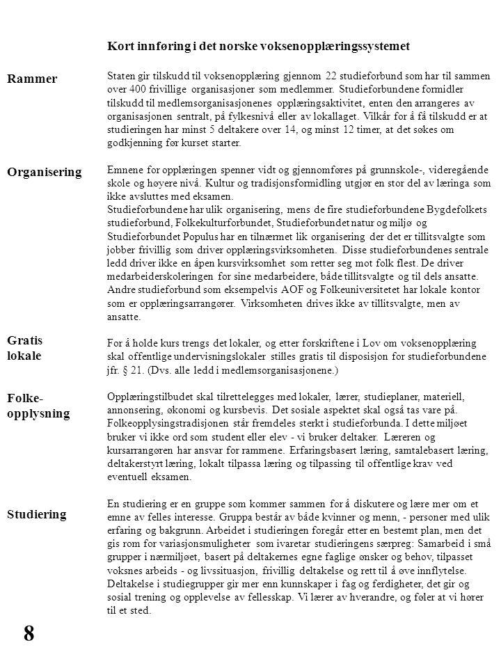 8 Kort innføring i det norske voksenopplæringssystemet Rammer
