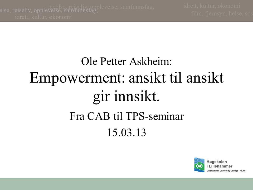 Ole Petter Askheim: Empowerment: ansikt til ansikt gir innsikt.