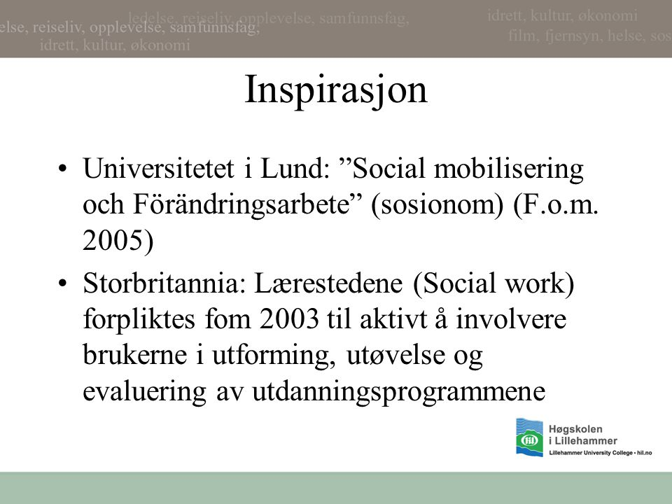 Inspirasjon Universitetet i Lund: Social mobilisering och Förändringsarbete (sosionom) (F.o.m. 2005)