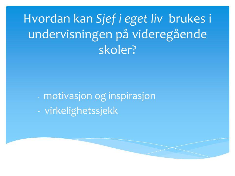 - motivasjon og inspirasjon - virkelighetssjekk
