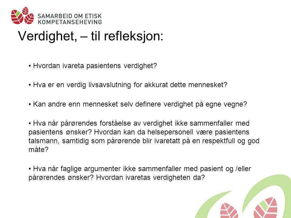 Verdighet, – til refleksjon: