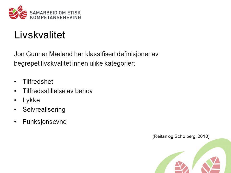 Livskvalitet Jon Gunnar Mæland har klassifisert definisjoner av