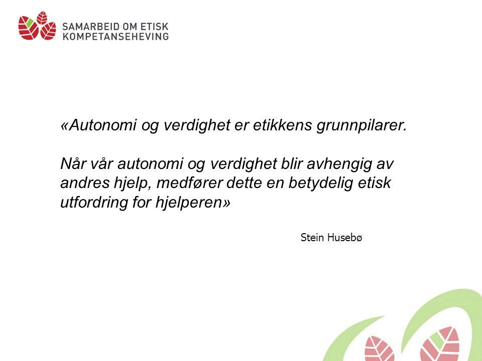 «Autonomi og verdighet er etikkens grunnpilarer.