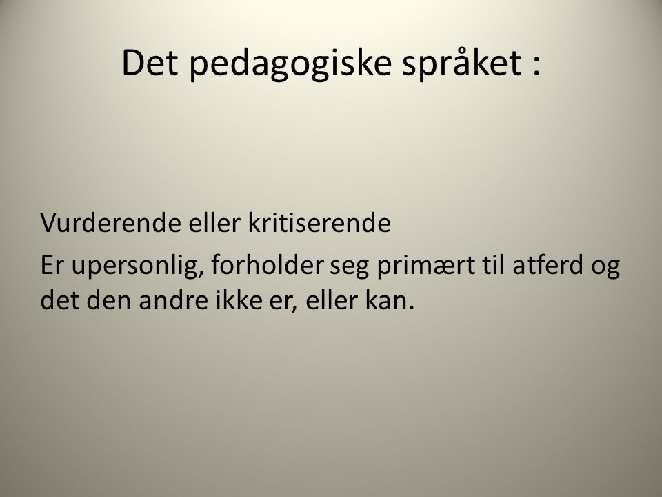 Det pedagogiske språket :