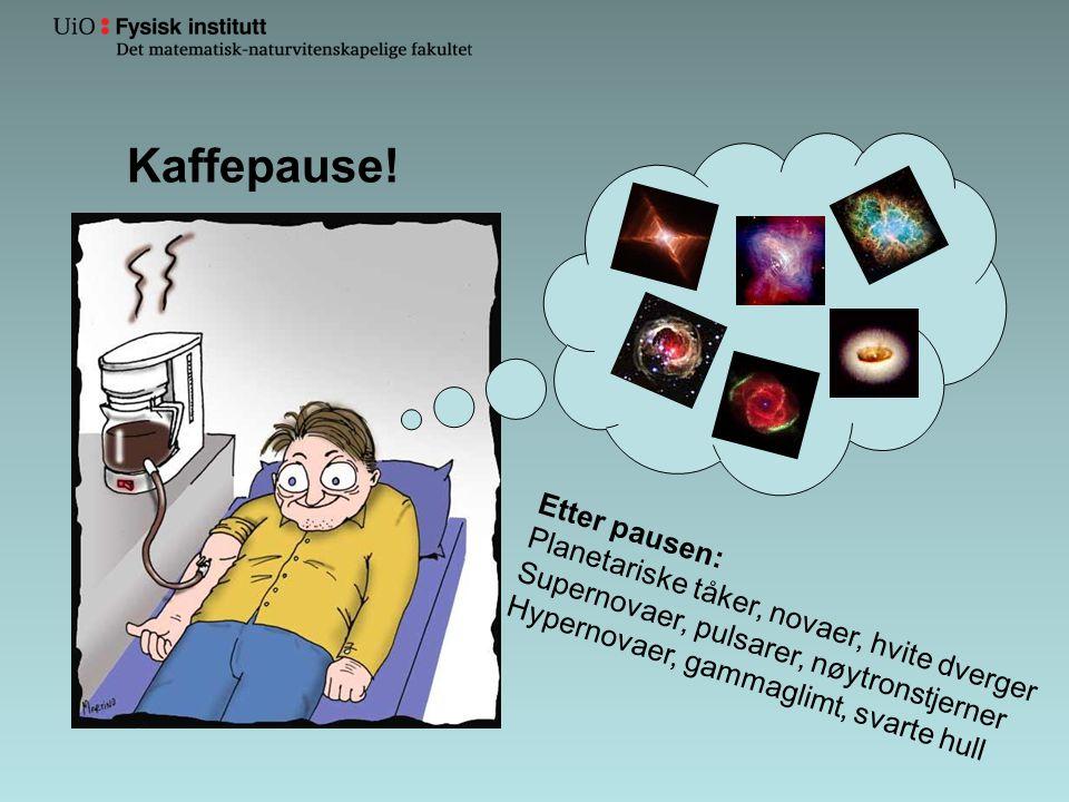 Kaffepause! Etter pausen: Planetariske tåker, novaer, hvite dverger