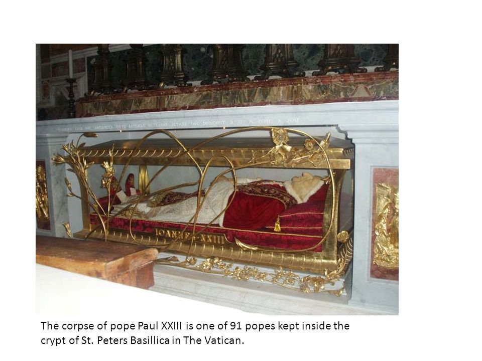 The corpse of pope Paul XXIII is one of 91 popes kept inside the crypt of St.
