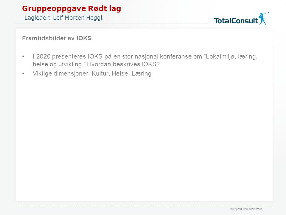 Gruppeoppgave Rødt lag Lagleder: Leif Morten Heggli