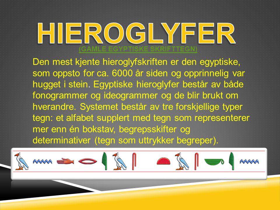 HIEROGLYFER (GAMLE EGYPTISKE SKRIFTTEGN)
