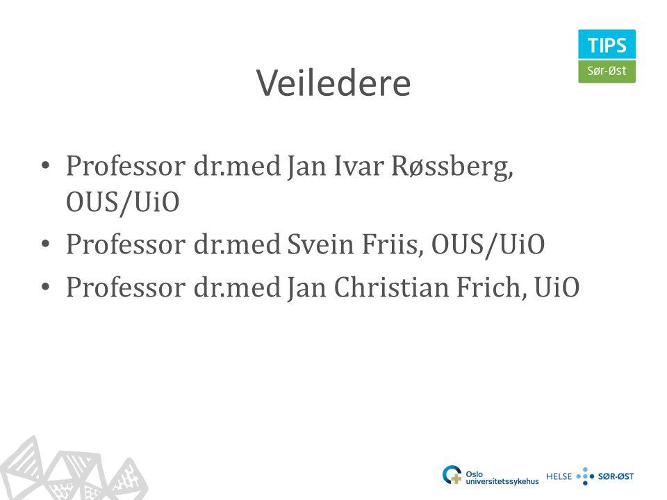 Veiledere Professor dr.med Jan Ivar Røssberg, OUS/UiO