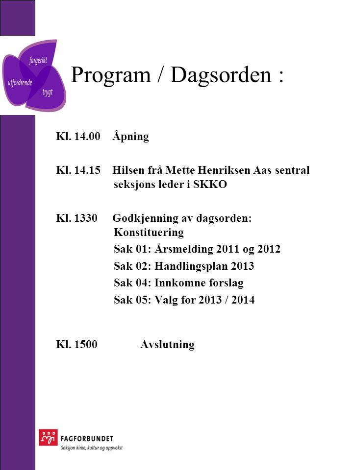 Program / Dagsorden : Kl. 14.00 Åpning