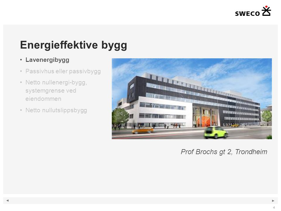 Energieffektive bygg Prof Brochs gt 2, Trondheim Lavenergibygg