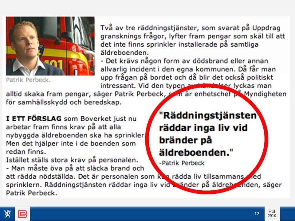 I Sverige gir Räddningstjänsten klart uttrykk for at de ikke kan forutsettes å redde liv i eldreboliger.