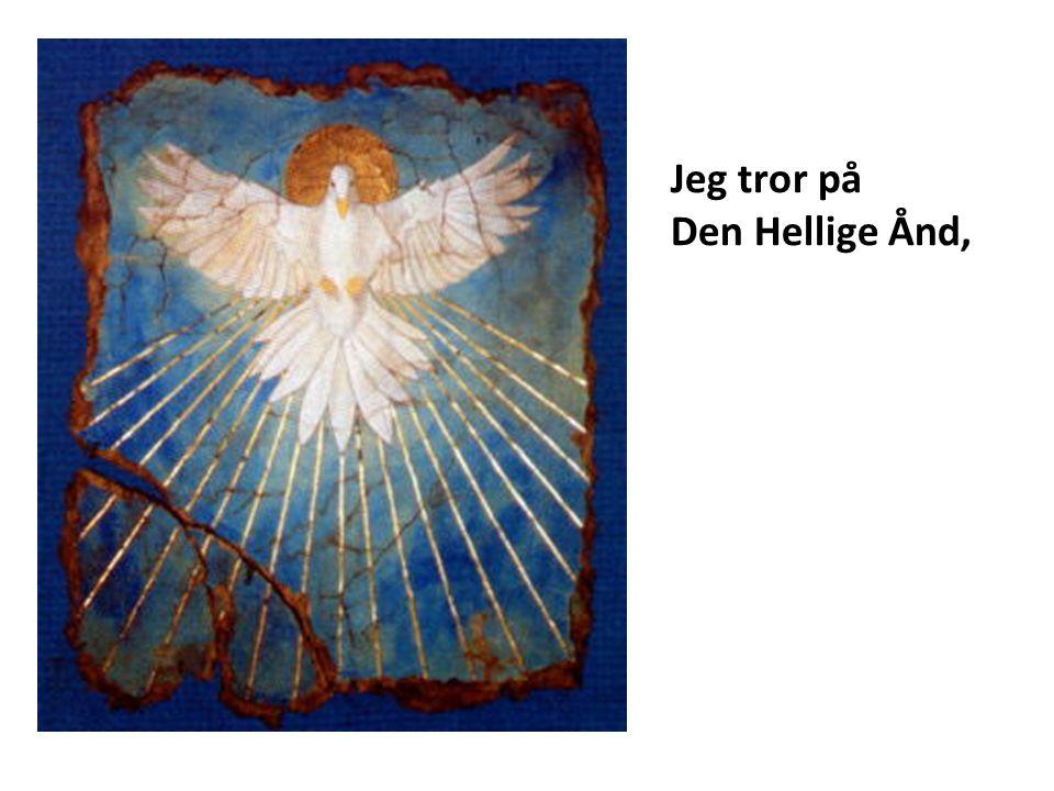 Jeg tror på Den Hellige Ånd,