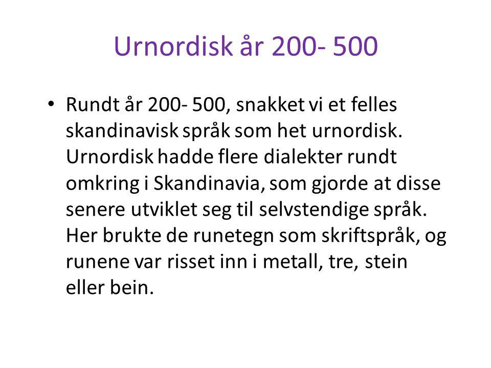Urnordisk år 200- 500