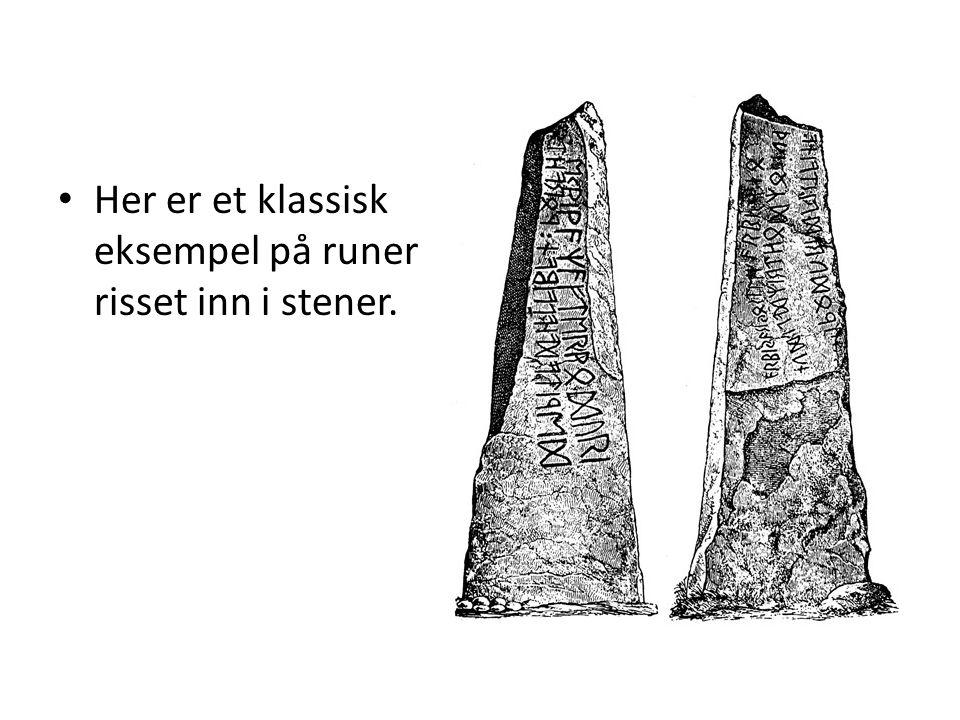 Her er et klassisk eksempel på runer risset inn i stener.