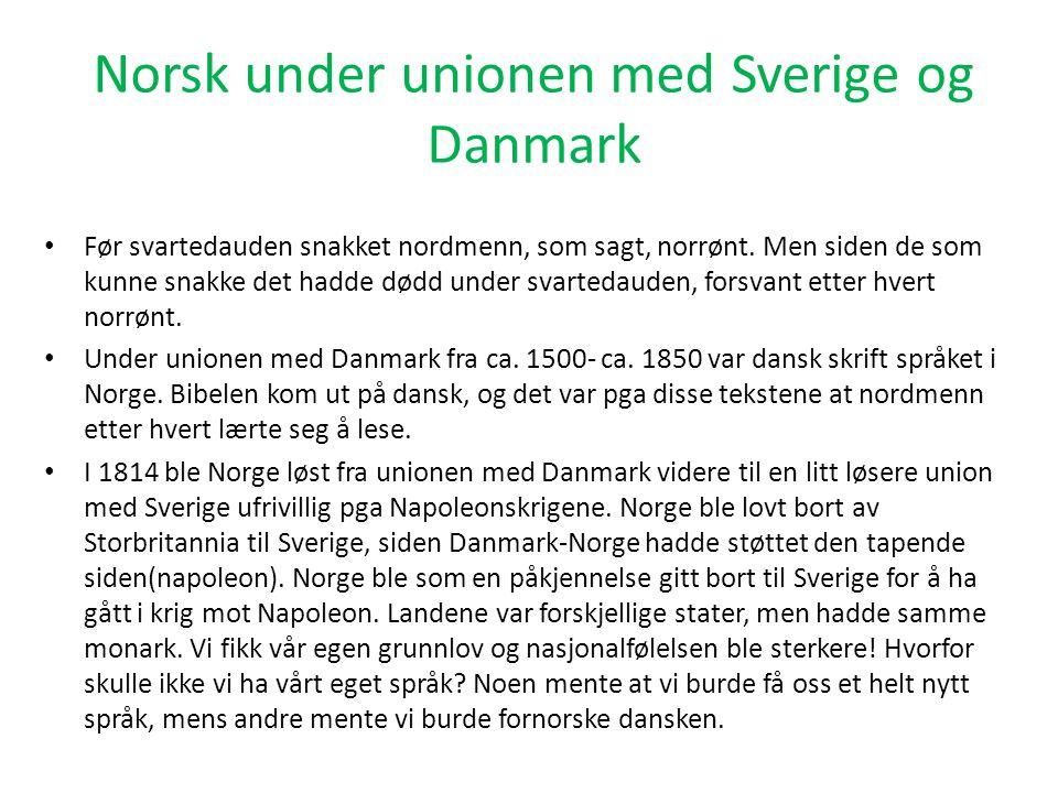 Norsk under unionen med Sverige og Danmark