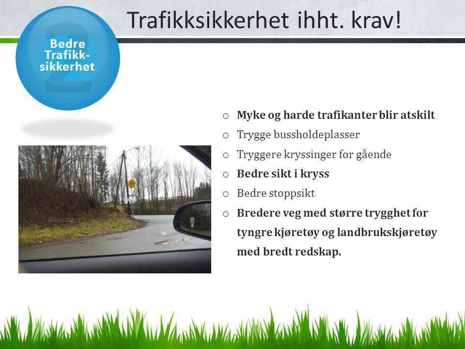 Trafikksikkerhet ihht. krav!