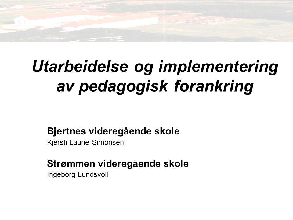 Utarbeidelse og implementering av pedagogisk forankring