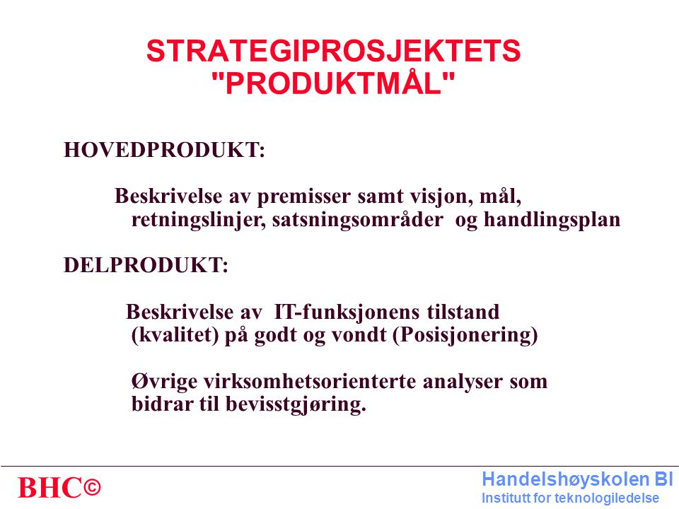 STRATEGIPROSJEKTETS PRODUKTMÅL