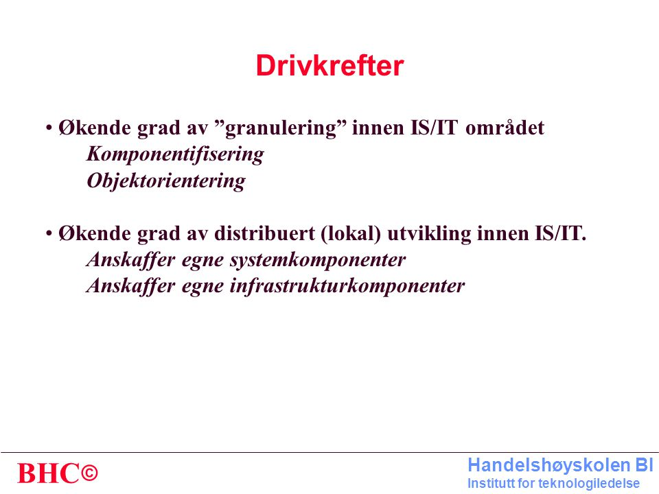 Drivkrefter Økende grad av granulering innen IS/IT området