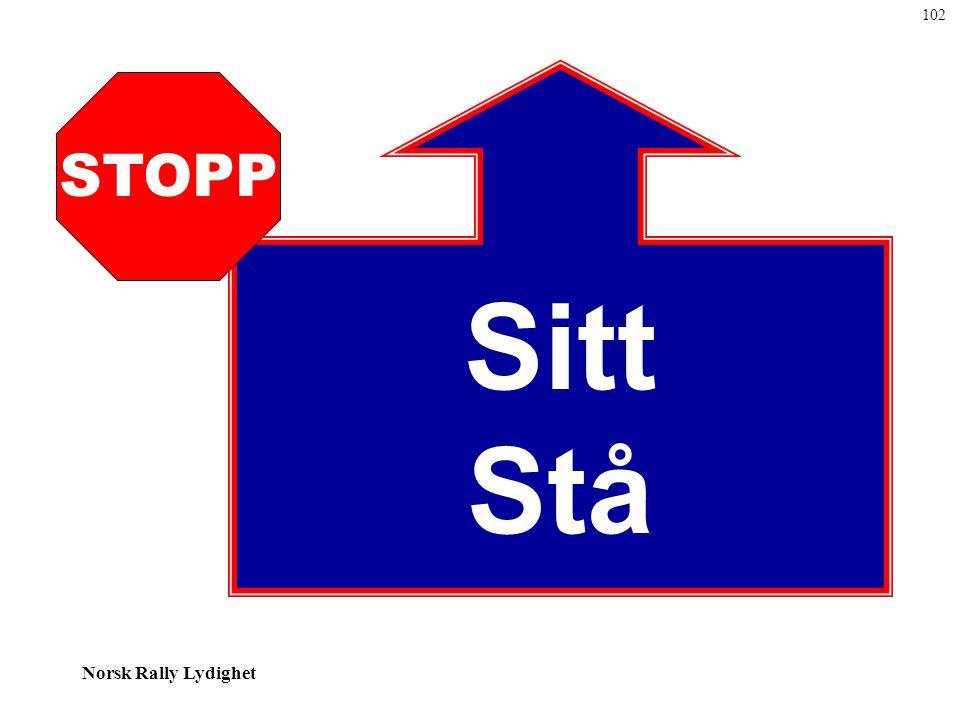 102 Sitt Stå STOPP