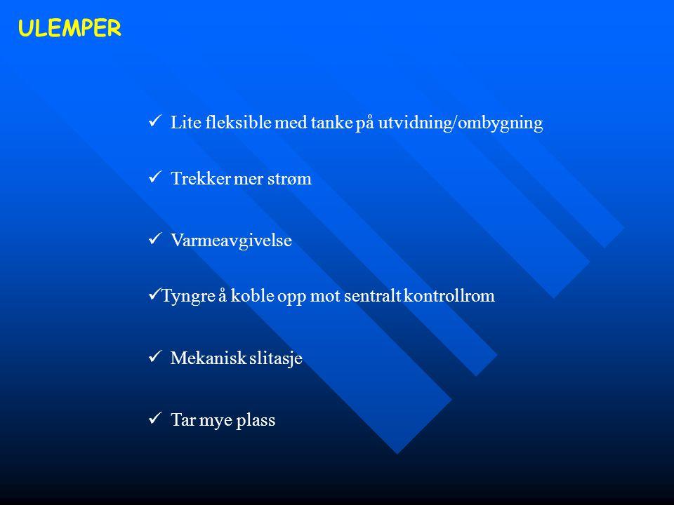 ULEMPER Lite fleksible med tanke på utvidning/ombygning