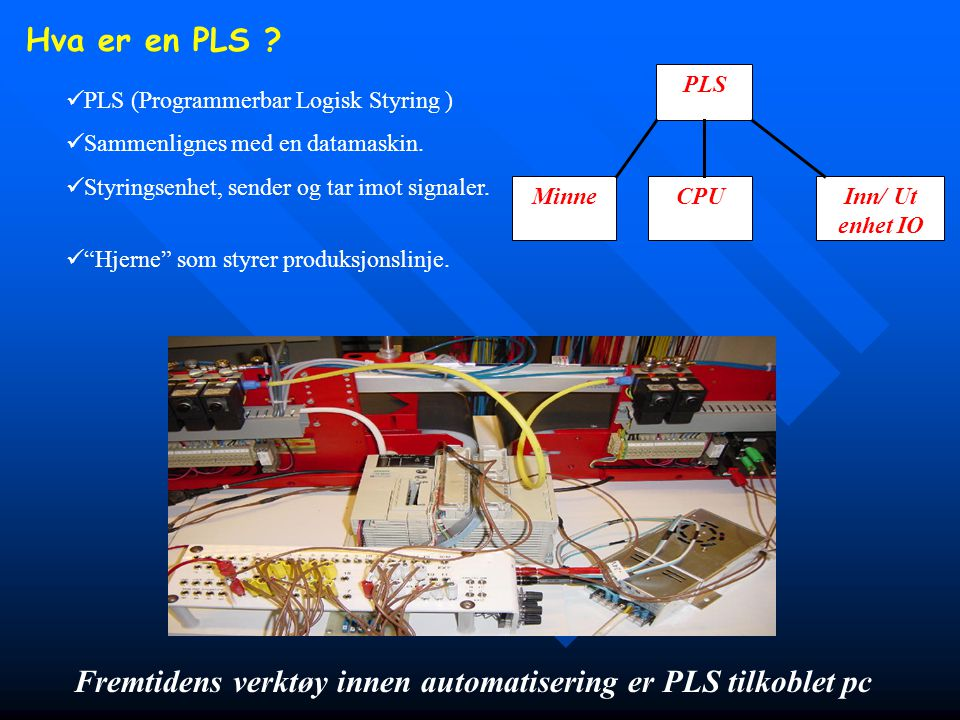 Fremtidens verktøy innen automatisering er PLS tilkoblet pc