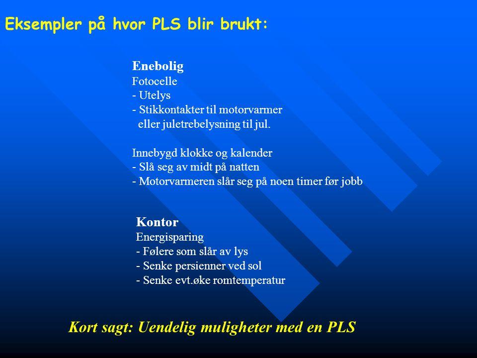 Eksempler på hvor PLS blir brukt:
