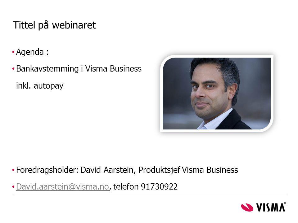 Tittel på webinaret Agenda : Bankavstemming i Visma Business