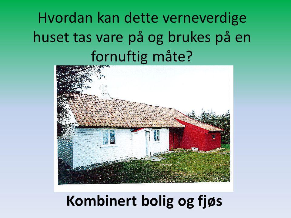 Kombinert bolig og fjøs
