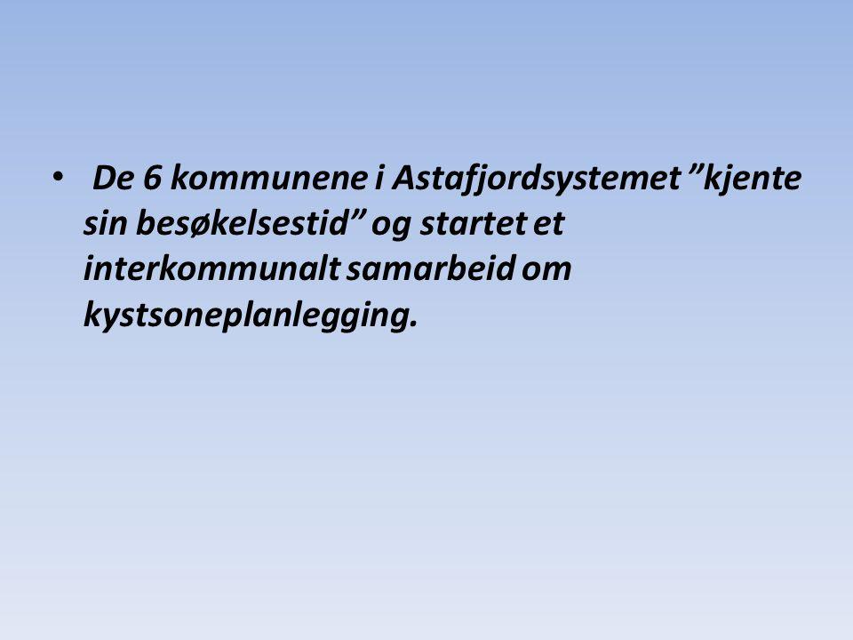 De 6 kommunene i Astafjordsystemet kjente sin besøkelsestid og startet et interkommunalt samarbeid om kystsoneplanlegging.