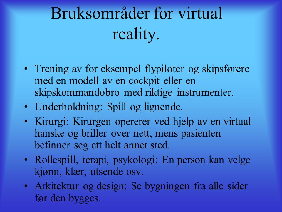Bruksområder for virtual reality.