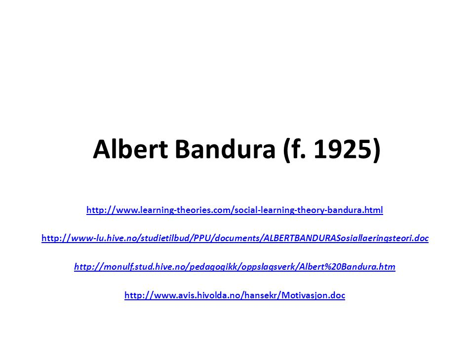 albert bandura theory Albert bandura, aged 91, is one of the most well renowned living psychologists in the field of in fact his theory of self-efficacy, part of social cognitive theory, is fundamental to positive psychology and.