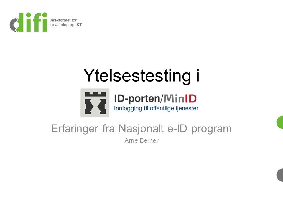 Erfaringer fra Nasjonalt e-ID program Arne Berner