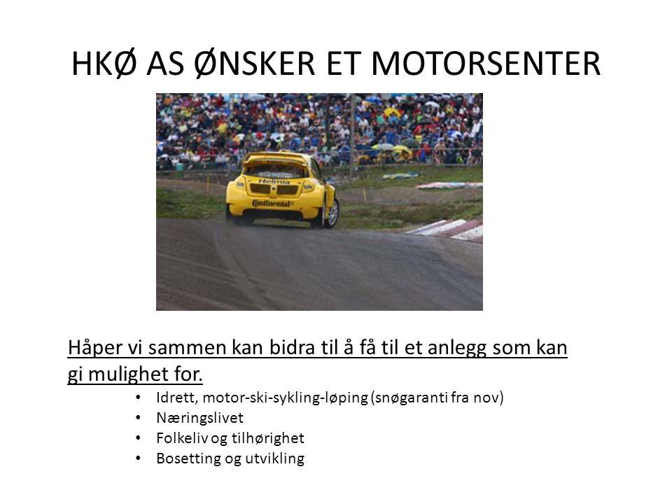 HKØ AS ØNSKER ET MOTORSENTER