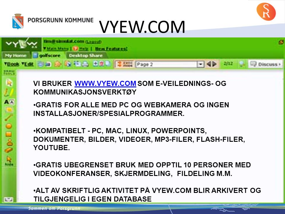 VYEW.COM VI BRUKER WWW.VYEW.COM SOM E-VEILEDNINGS- OG KOMMUNIKASJONSVERKTØY.