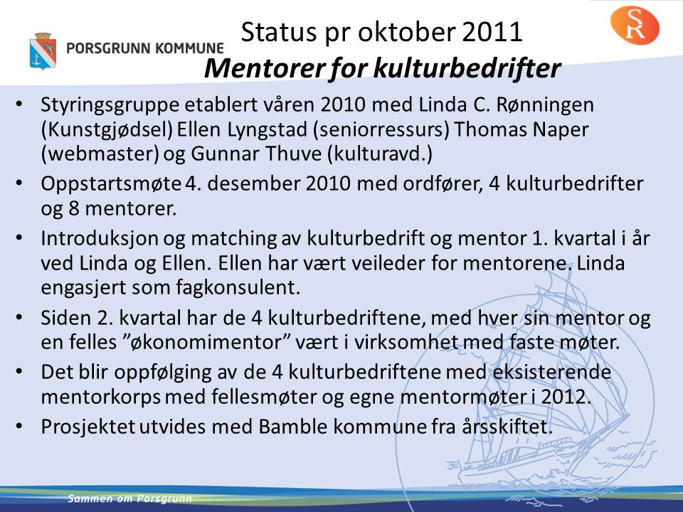 Status pr oktober 2011 Mentorer for kulturbedrifter