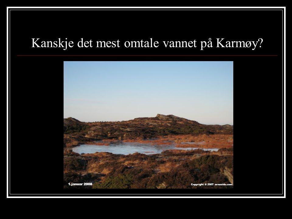 Kanskje det mest omtale vannet på Karmøy