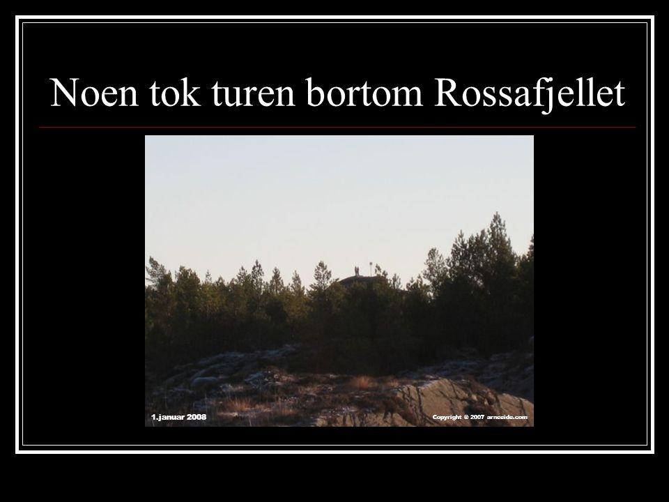 Noen tok turen bortom Rossafjellet
